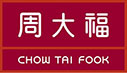 Chow Tai Fook<br/>周大福